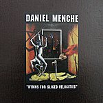 Daniel Menche Hymns For Sliced Velocities