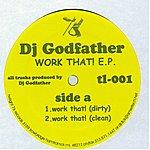 DJ Godfather Work That!