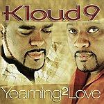 Kloud 9 Yearning 2 Love