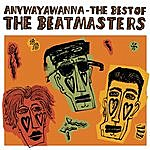 The Beatmasters Anywayawanna - The Best Of The Beatmasters