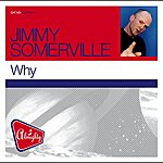 Jimmy Somerville Why (8-Track Maxi-Single)