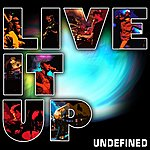 Undefined Live It Up