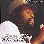 Jimmy Riley Sly & Robbie Present Jimmy Riley Pull Up Selector