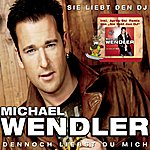 Michael Wendler Sie Liebt Den DJ/Dennoch Liebst Du Mich (5-Track Maxi-Single)