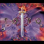 Toto Greatest Hits...And More