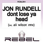 Jon Rundell Don't Lose Ya Head