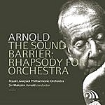 "Malcolm Arnold Arnold: 'The Sound Barrier"" Rhapsody For Orchestra"