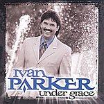 Ivan Parker Under Grace