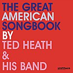 Ted Heath Part 1, The Great American Song Book For Easy Listening