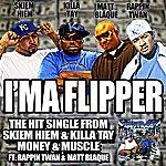 Matt Blaque I'm A Flipper (feat. Matt Blaque, Killa Tay & Rappin Twan)