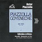 Astor Piazzolla Edición Crítica: Piazzolla-Goyeneche En Vivo