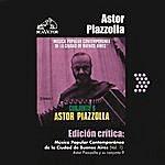 Astor Piazzolla Edición Crítica: Música Popular Contemporanea De La Ciudad De Buenos Aires (Vol.1)