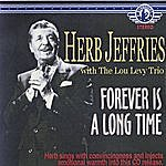 Herb Jeffries Forever Is A Long Time
