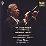 Israel Philharmonic Orchestra Bloch/Bach: Avodat Hakodesh/Cantata 140