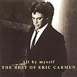 Eric Carmen All By Myself (Digitally Remastered 1997)