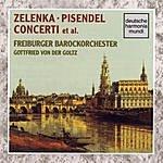 Gottfried Von Der Goltz Zelenka/Pisendel Concerti