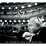 Isaac Stern Isaac Stern: In Tribute And Celebration