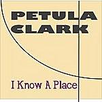 Petula Clark I Know A Place (2-Track Single)