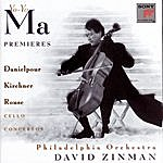 Yo-Yo Ma Premiers - Concertos For Violoncello And Orchestra By Danielpour, Kirchner & Rouse