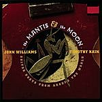 John Williams The Mantis And The Moon - International Repertoire For Two Guitars