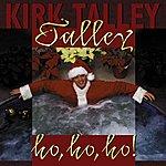 Kirk Talley Talley-Ho-Ho-Ho!