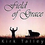 Kirk Talley Field Of Grace