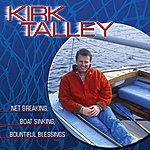 Kirk Talley Net Breaking, Boat Sinking, Bountiful Blessings