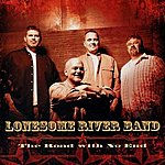 Lonesome River Band The Road With No End
