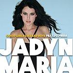 Jadyn Maria Good Girls Like Bad Boys (Feat. Flo Rida)