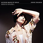 Jenny Wilson Anchor Made Of Gold/The Warning Shot
