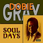 Dobie Gray Soul Days