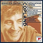 New York Philharmonic Bernstein Century - Copland: Appalachian Spring; Rodeo; Billy The Kid; Fanfare For The Common Man