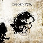 Dream Theater Take Your Fingers From My Hair