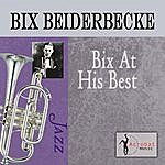 Bix Beiderbecke Bix At His Best
