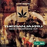 The Ganja Kru New Frontiers E.P.