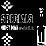 The Specials Ghost Town - Greatest Hits (Re-Recorded / Remastered Versions)