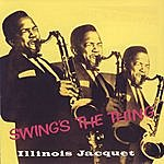 Illinois Jacquet I. Jacquet - Swing's The Thing