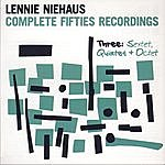 Lennie Niehaus Complete Fifties Recordings - Three: Quintet And Octet