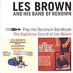 Les Brown Play The Gershwin Bandbook/The Explosive Sound Of Les Brown