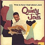Quincy Jones This Is How I Feel About Jazz + Go West, Man