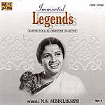M.S. Subbulakshmi Immortal Legends -M.S.Subbulakshmi Vol-1