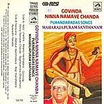 Maharajapuram Santhanam Govinda Ninna Namave Chandra