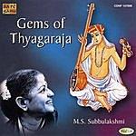 M.S. Subbulakshmi Gems Of Thyagaraja - M.S.S. Vol. 1
