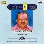 P. Jayachandran Golden Hour - P.Jayachandran - All Time Hits