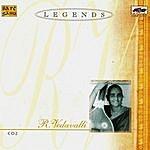 R. Vedavalli Legends - R. Vedavalli - Vocal - Vol. 2