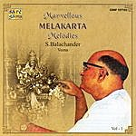S. Balachander Marvellous Melakarta Melodies - Vol.1