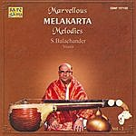 S. Balachander Marvellous Melakarta Melodies - Vol.3