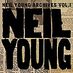 Neil Young Neil Young Archives, Vol.1 (1963-1972)