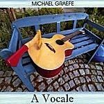 Michael Graefe A Vocale