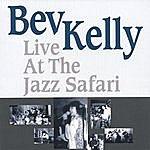 Bev Kelly Bev Kelly Live At The Jazz Safari